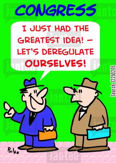 deregulates cartoon humor: 'I just had the greatest idea! -- Let's deregulate ourselves!'