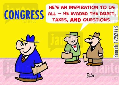 evaded cartoon humor: 'He's an inspiration to us all -- he evaded the draft, taxes, AND questions.'