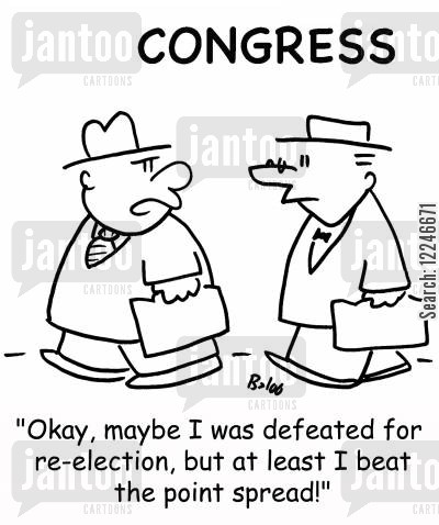 point spread cartoon humor: 'Okay, maybe I was defeated for re-election, but at least I beat the point spread!'