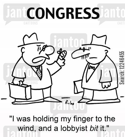 lobbing cartoon humor: 'I was holding my finger to the wind, and a lobbyist bit it.'
