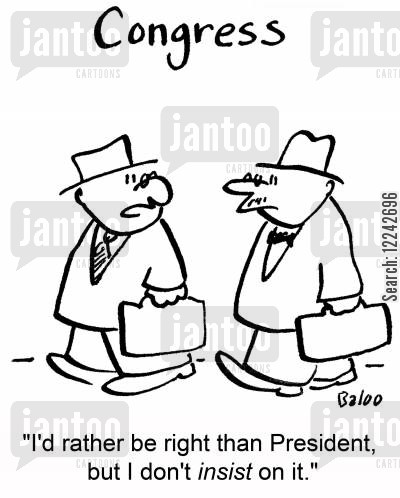 insist cartoon humor: 'I'd rather be right than President, but I don't insist on it.'
