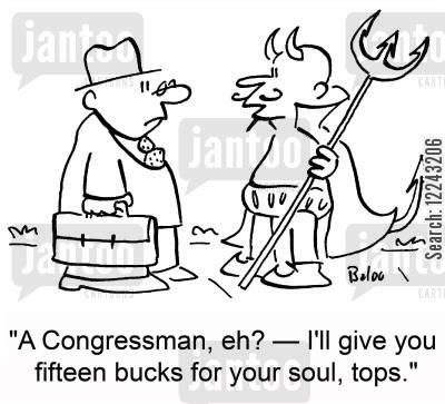 selling your soul cartoon humor: 'A Congressman, eh? -- I'll give you fifteen bucks for your soul, tops.'