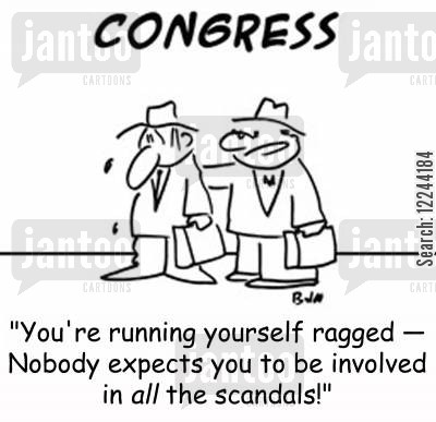 political scandals cartoon humor: 'You're running yourself ragged -- nobody expects you to be involved in all the scandals.'