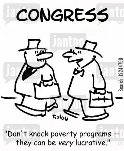lucrative cartoon humor: 'Don't knock poverty programs -- they can be very lucrative.'