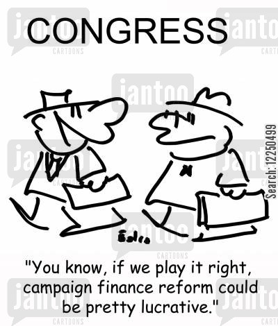 lucrative cartoon humor: 'You know, if we play it right, campaign finance reform could be pretty lucrative.'
