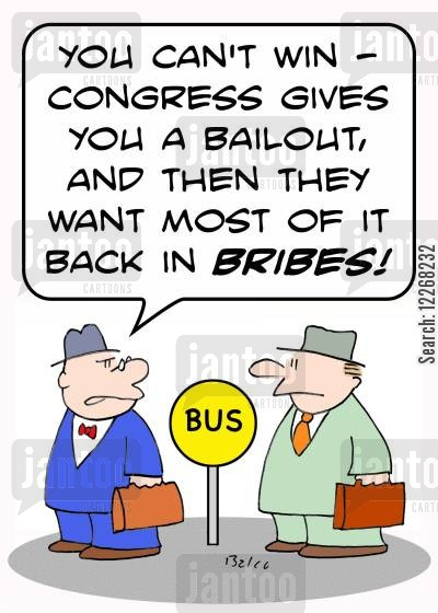 economic stimulus cartoon humor: 'You can't win - Congress gives you a bailout, and then they want most of it back in bribes.'