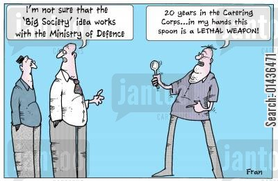 defence secretary cartoon humor: 'I'm not sure that the 'Big Society' idea works with the Ministry of Defence.'