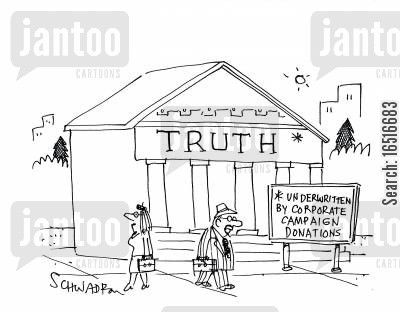 fine print cartoon humor: Truth - underwritten by corporate campaign donations.