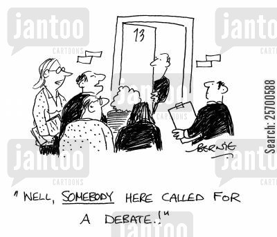 debater cartoon humor: 'Well, somebody here called for a debate!'
