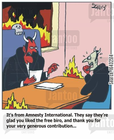 amnesty international cartoon humor: 'It's from Amnesty International. They say they're glad you liked the free biro, and thank you for the generous contribution...'