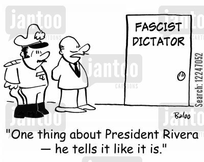 fascism cartoon humor: 'One thing about President Rivera -- he tells it like it is.'