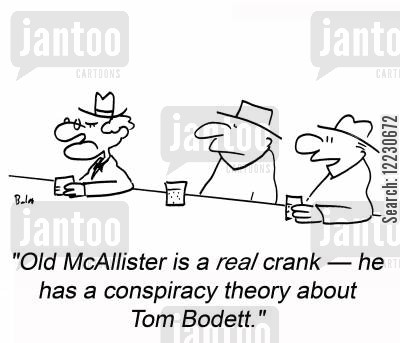 bodett cartoon humor: 'Old McAllister is a real crank -- he has a conspiracy theory about Tom Bodett.'