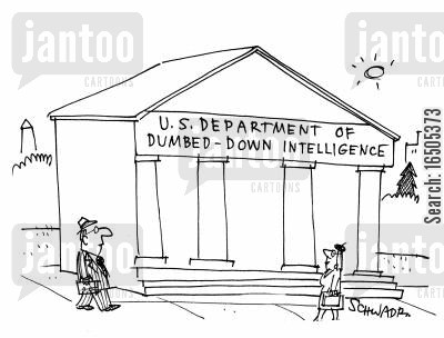government department cartoon humor: 'U.S. Department of Dumbed-Down Intelligence.'