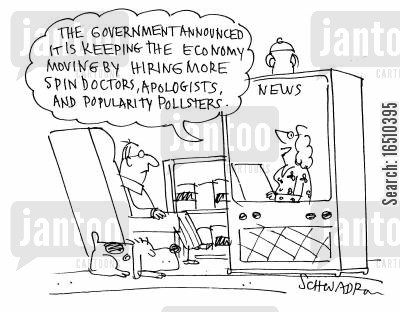 popularity pollsters cartoon humor: 'The government announced it is keeping the economy moving by hiring more spin doctors, apologists, and popularity pollsters.'