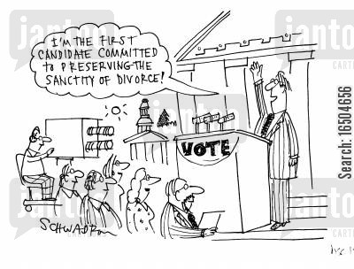 sanctity cartoon humor: 'I'm the first candidate committed to preserving the sanctity of divorce!'