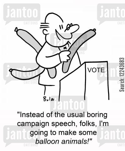 balloon animals cartoon humor: 'Instead of the usual boring campaign speech, folks, I'm going to make some balloon animals!'