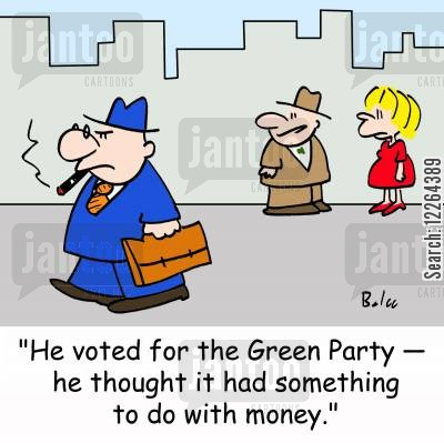 green vote cartoon humor: 'He voted for the Green Party -- he thought it had something to do with money.'