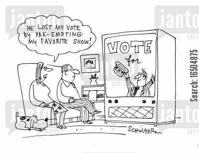 lost vote cartoon humor: 'He lost my vote by pre-empting my favourite show!'