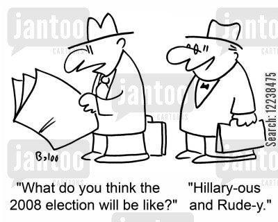 rude-y cartoon humor: 'What do you think the 2008 election will be like?', 'Hillary-ous and Rude-y.'