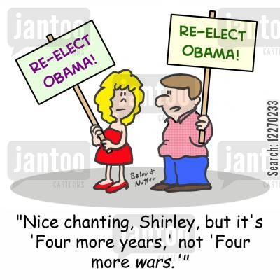 presidential race cartoon humor: RE-ELECT OBAMA!, 'Nice chanting, Shirley, but it's 'Four more years,' not 'Four more WARS.'