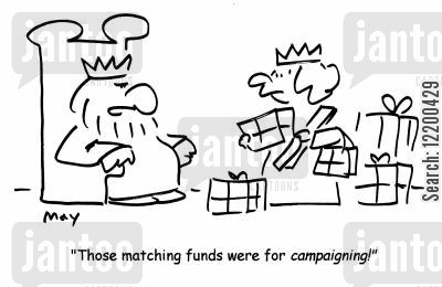 campaign funds cartoon humor: 'Those matching funds were for campaigning!'