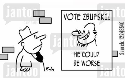 could be worse cartoon humor: Vote Zbufski! He could be worse.