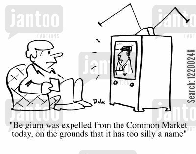 common market cartoon humor: Belgium was expelled from the Common Market today, on the grounds that it has a too silly a name