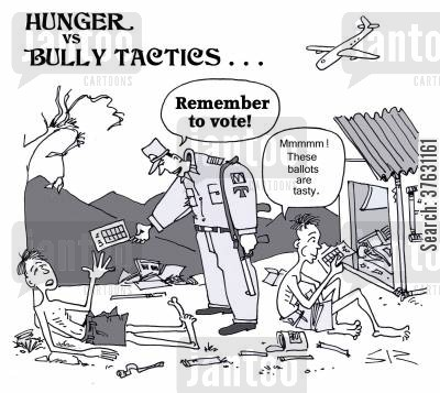 natural disaster cartoon humor: Hunger vs Bully Tactics,,,'Remember to vote'--'Mmmmm These ballots are tasty,'