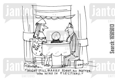 politicans cartoon humor: 'Might still makes right, no matter who wins in elections.'