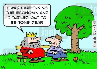 fine-tuning cartoon humor: 'I was fine-tuning the economy, and I turned out to be tone deaf.'