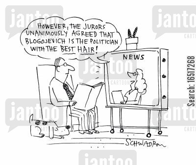 agreeing cartoon humor: 'However, the jurors unanimously agreed that Blogojevich is the politician with the best hair!'