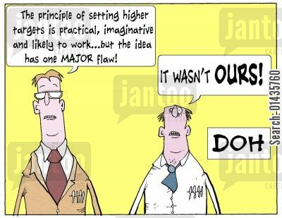 higher targets cartoon humor: 'The principle of setting higher targets is practical, imaginative and likely to work...but the idea has one major flaw.'