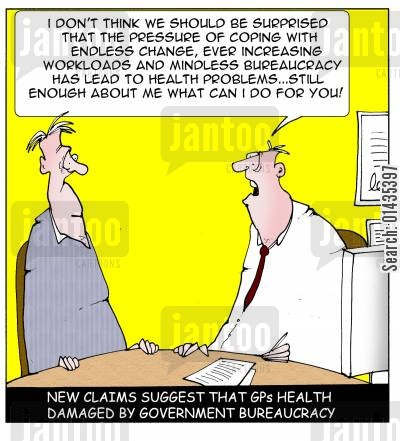 government involvement cartoon humor: New claims that GPs health damaged by government bureaucracy.