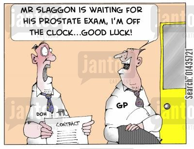 prostate exam cartoon humor: 'Mr Slaggon is waiting for his prostate exam, I'm off the clock...good luck.'