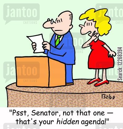 corrupts cartoon humor: 'Psst, Senator, not that one -- that's your HIDDEN agenda!'