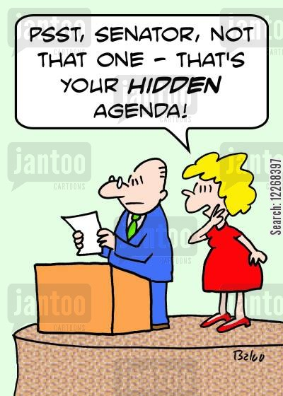 corrupts cartoon humor: 'Psst, Senator, not that one - that's your HIDDEN agenda!'