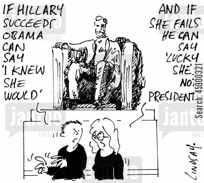 obama administration cartoon humor: 'If Hillary succeeds, Obama can say 'I knew she would'.' 'And if she fails he can say 'lucky she's not president'.'
