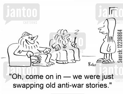 protests cartoon humor: 'Oh, come on in -- we were just swapping old anti-war stories.'