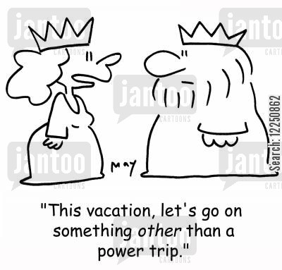 power trips cartoon humor: 'This vacation, let's go on something OTHER than a power trip.'