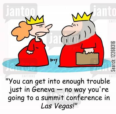 mayhem cartoon humor: 'You can get into enough trouble just in Geneva -- no way you're going to a summit conference in LAS VEGAS!'