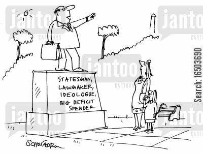 ideology cartoon humor: Statue with engraving: Statesman, Lawmaker, Ideologue, Big Deficit Spender.