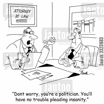 insanity defense cartoon humor: 'Don't worry, you're a politician. You'll have no trouble pleading insanity.'
