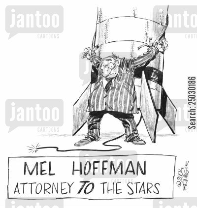 law practice cartoon humor: Mel Hoffman - Attorney TO the stars.