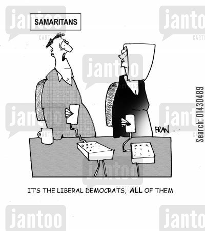 samaritans cartoon humor: 'It's the liberal democrats, all of them.'
