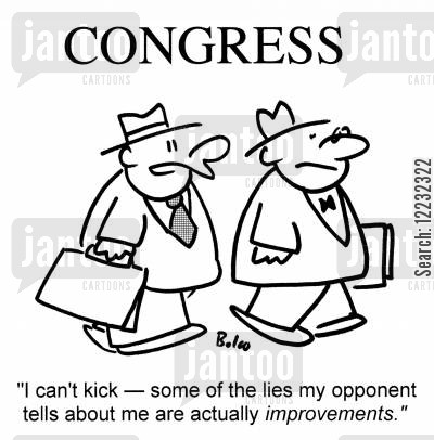 improvements cartoon humor: 'I can't kick — some of the lies my opponent tells about me are actually improvements.'