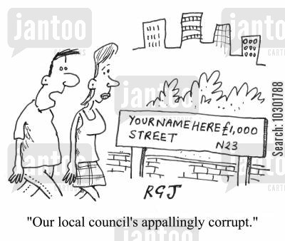 street signs cartoon humor: 'Our local council's appallingly corrupt.'