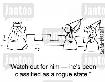 rogues state cartoon humor: 'Watch out for him -- he's been classified as a rogue state.'