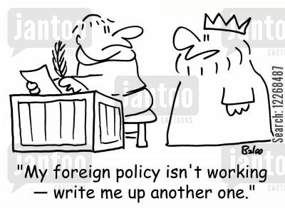 monasteries cartoon humor: 'My foreign policy isn't working - write me up another one.'
