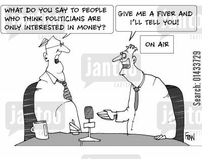 bad reputations cartoon humor: 'What do you say to people who think politicians are only interested in money?''...Give me a fiver and I'll tell you.'