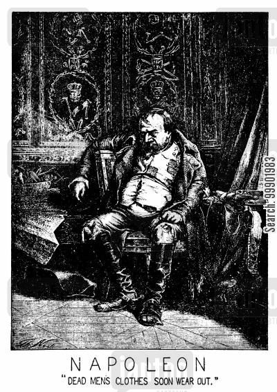 french second empire cartoon humor: Napoleon III - 'Dead Men's Clothes Soon Wear Out'- A Parody on 'Napoleon I, after Waterloo'